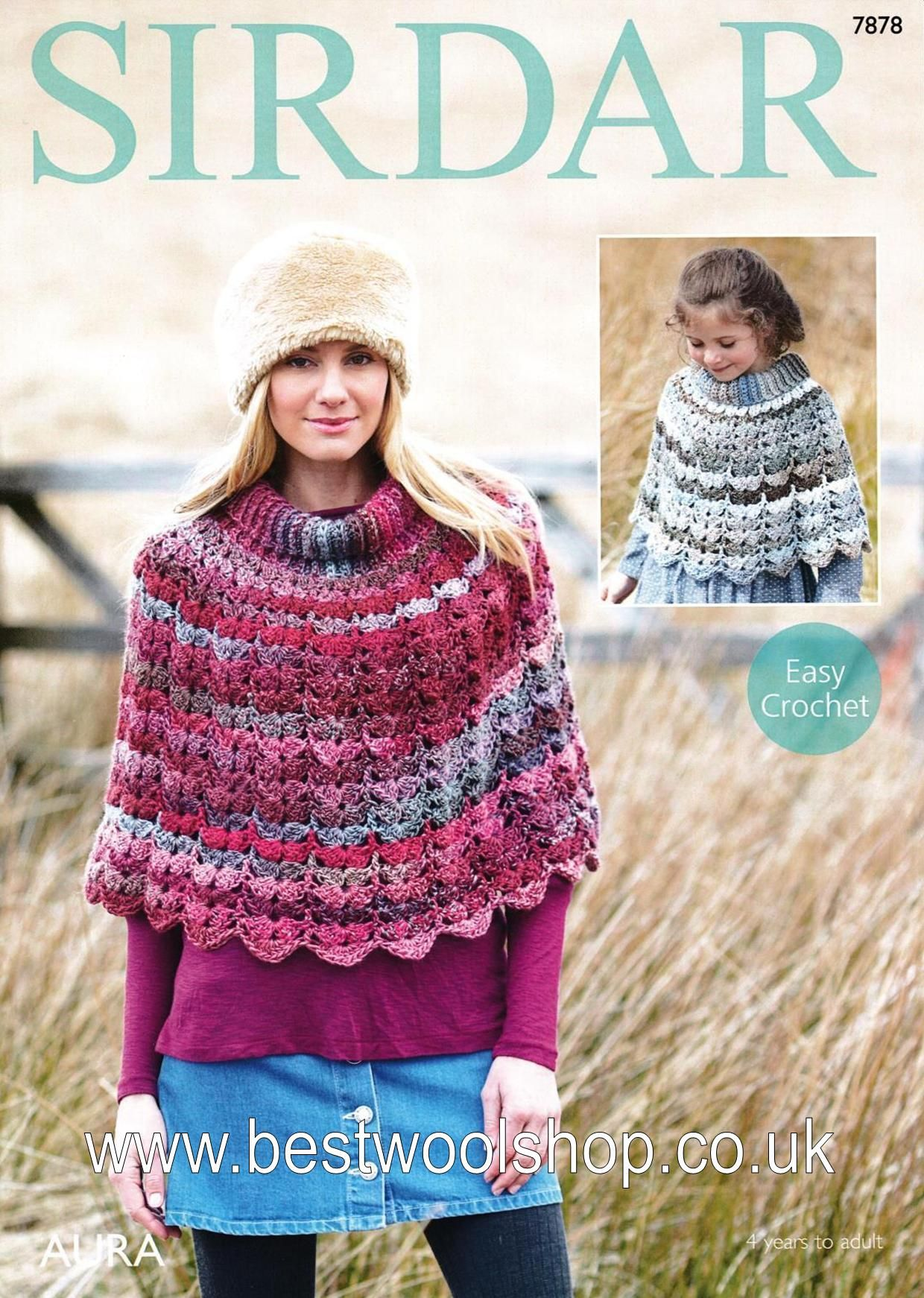7878 - SIRDAR AURA CHUNKY LADIES & GIRLS' PONCHO CROCHET PATTERN - TO FIT 4  YEARS TO ADULT